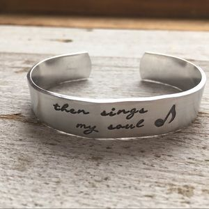 Jewelry - Then Sings My Soul bracelet cuff